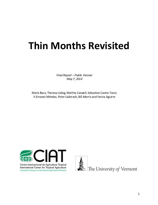 1 Thin Months Revisited Final Report – Public Version May 7, 2014 María Baca, Theresa Liebig, Martha Caswell, Sebastian Ca...