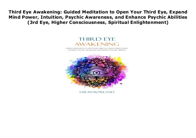Third Eye Awakening: Guided Meditation to Open Your Third Eye, Expand…