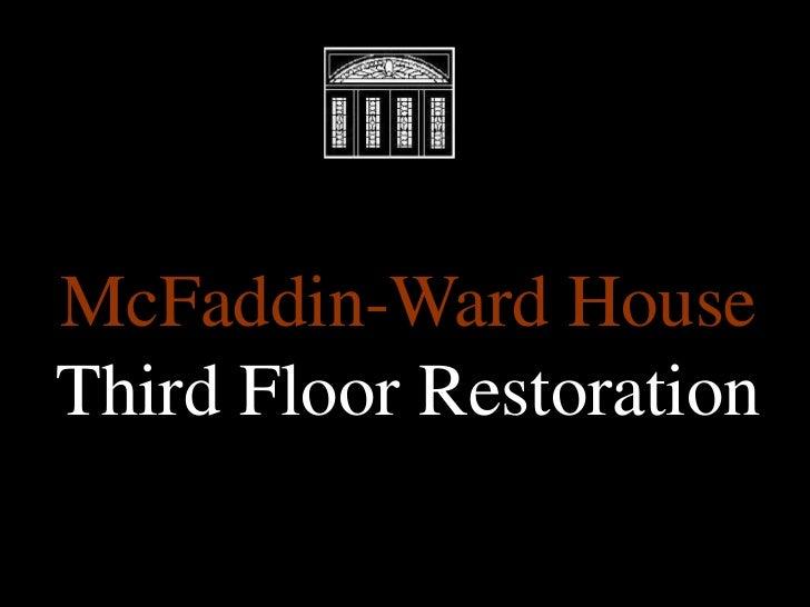 McFaddin-Ward House Third Floor Restoration