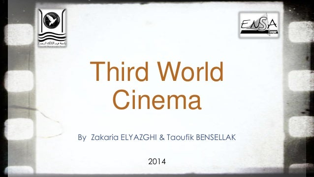 Third World Cinema By Zakaria ELYAZGHI & Taoufik BENSELLAK 2014