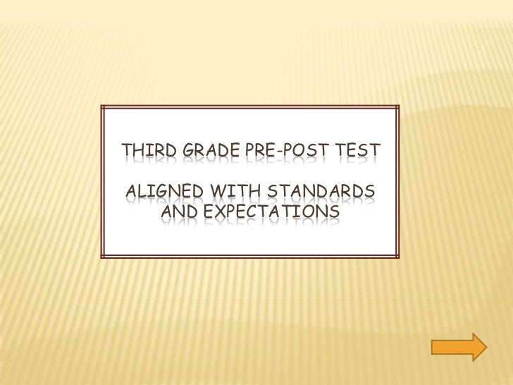 THIRD GRADE PRE-POST TESTALIGNED WITH STANDARDS   AND EXPECTATIONS