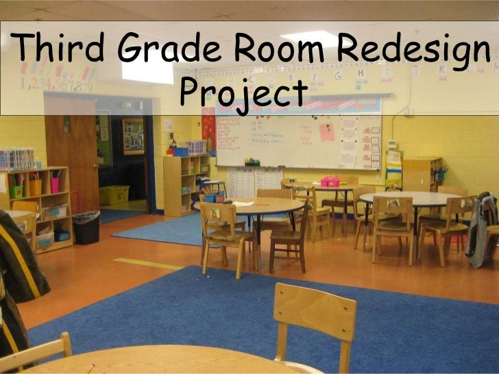 Third grade room redesign for Redesign room