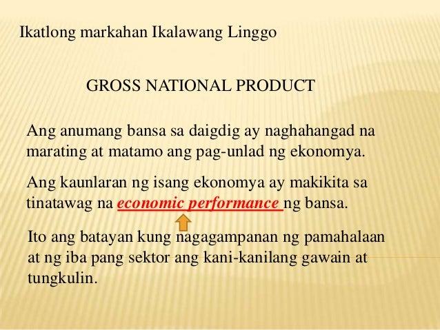 Ikatlong markahan Ikalawang Linggo GROSS NATIONAL PRODUCT Ang anumang bansa sa daigdig ay naghahangad na marating at matam...