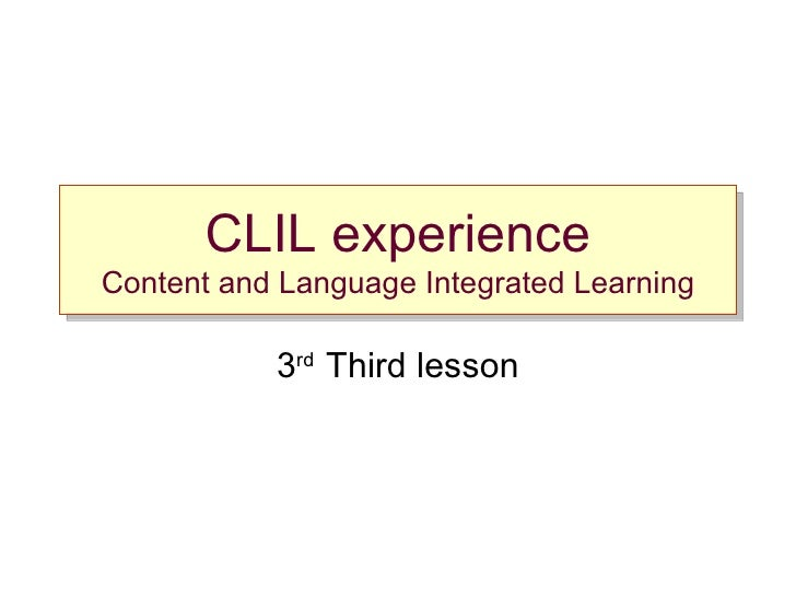 CLIL experience Content and Language Integrated Learning 3 rd  Third lesson