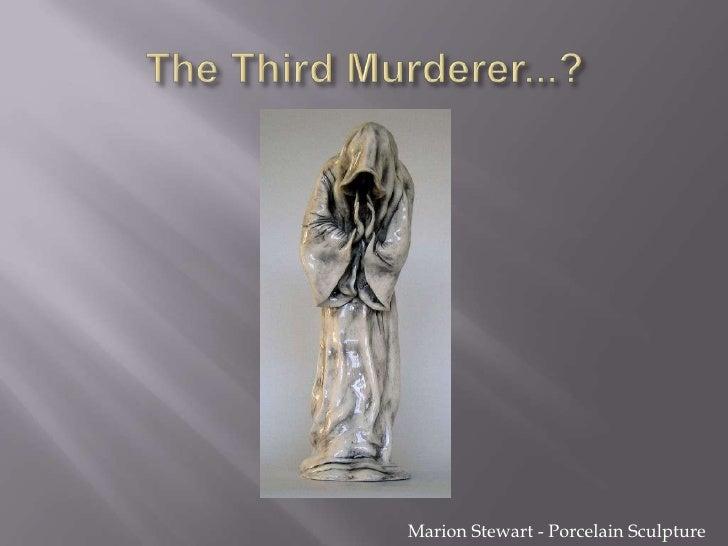 The Third Murderer...?<br />Marion Stewart - Porcelain Sculpture<br />