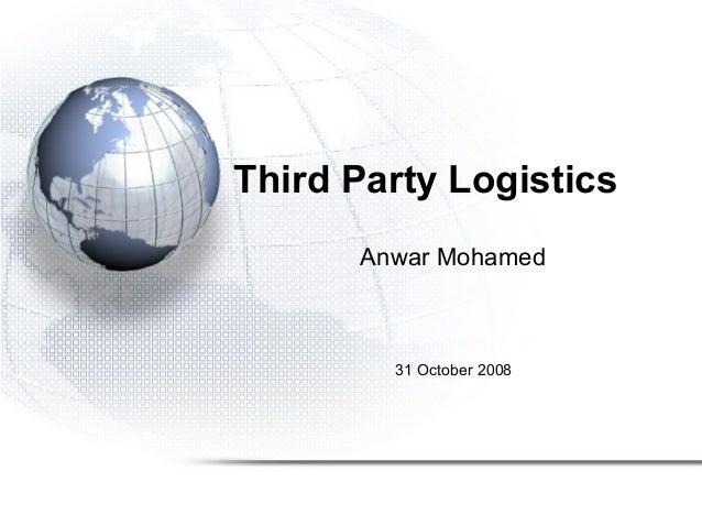 Third Party Logistics Anwar Mohamed  31 October 2008