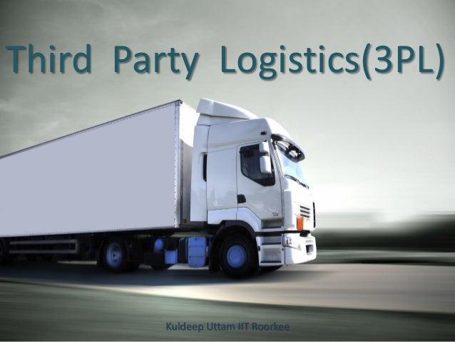 Third Party Logistics(3PL)  Kuldeep Uttam IIT Roorkee