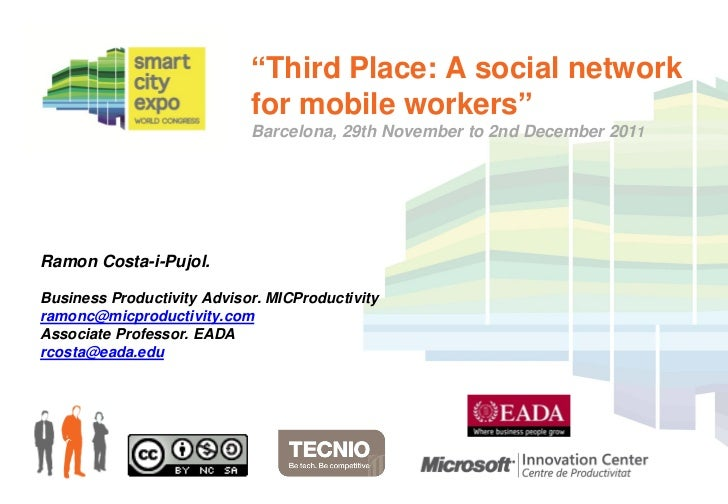 """""""Third Place: A social network                            for mobile workers""""                            Barcelona, 29th N..."""