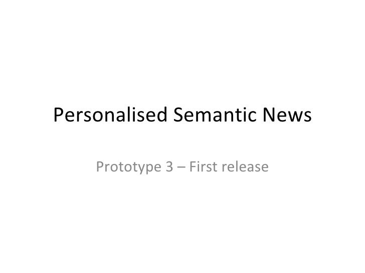 Personalised Semantic News Prototype 3 – First release