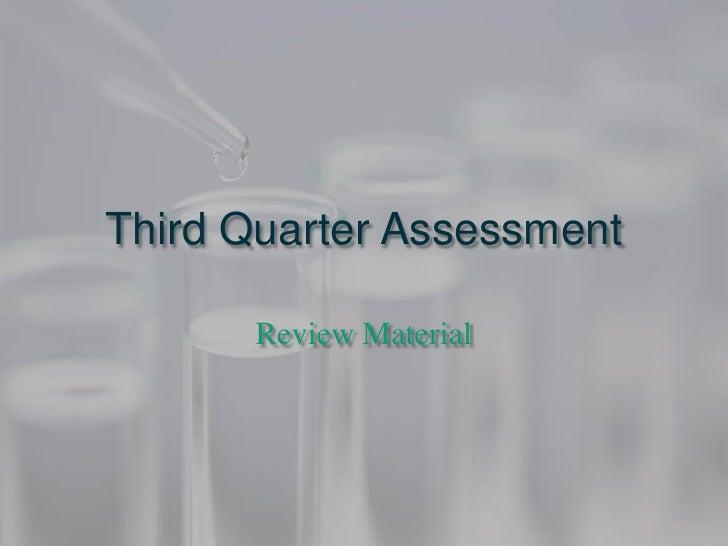 Third Quarter Assessment      Review Material