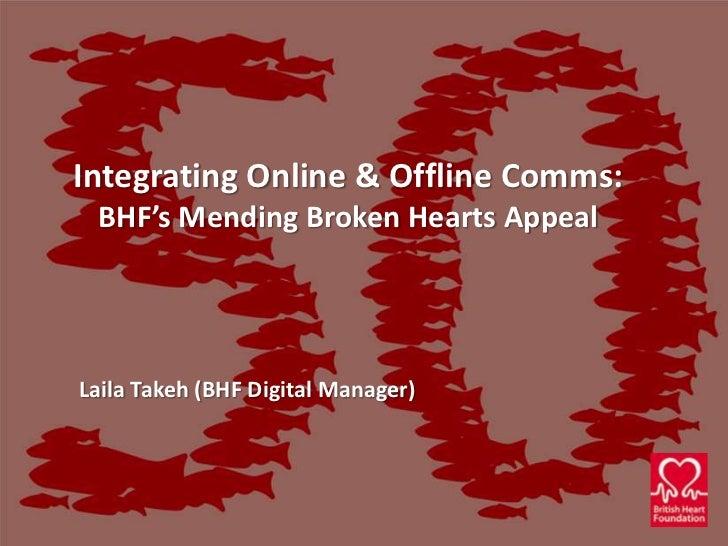 Integrating Online & Offline Comms:BHF's Mending Broken Hearts Appeal<br />Laila Takeh (BHF Digital Manager)<br />
