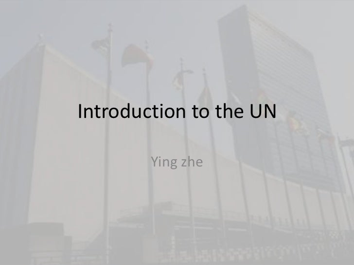 Introduction to the UN        Ying zhe