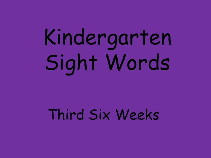 Kindergarten Sight Words Third Six Weeks