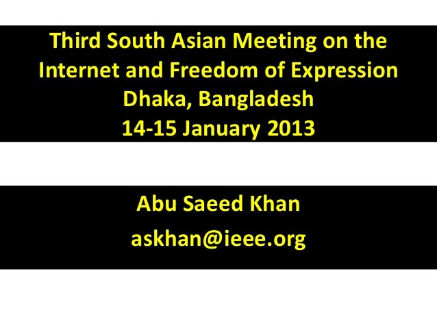 Third South Asian Meeting on theInternet and Freedom of Expression        Dhaka, Bangladesh        14-15 January 2013     ...