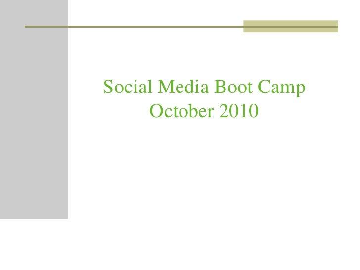 Social Media Boot CampOctober 2010<br />