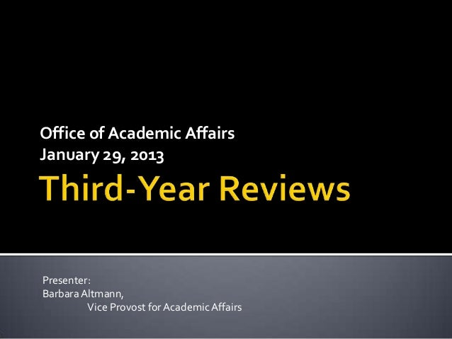 Office of Academic AffairsJanuary 29, 2013Presenter:Barbara Altmann,         Vice Provost for Academic Affairs