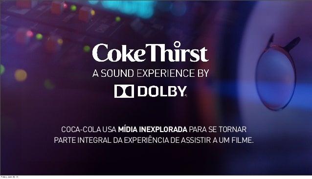 COCA-COLA USA MÍDIA INEXPLORADA PARA SE TORNAR PARTE INTEGRAL DA EXPERIÊNCIA DE ASSISTIR A UM FILME. Friday, June 26, 15