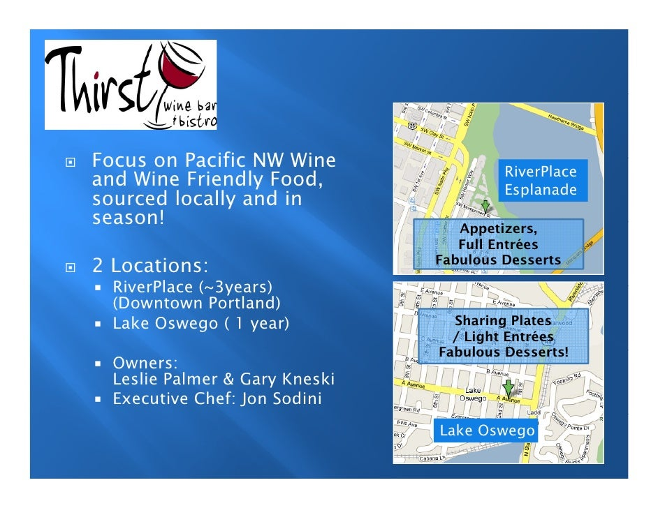 Focus on Pacific NW Wine                 RiverPlace and Wine Friendly Food,                  Esplanade sourced locally and...