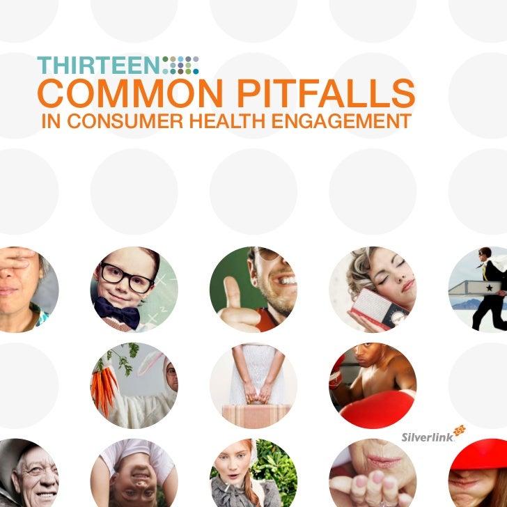 THIRTEENCOMMON PITFALLSIN CONSUMER HEALTH ENGAGEMENT