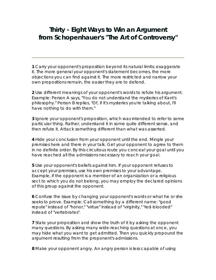 Thirty - Eight Ways to Win an Argument    from Schopenhauer's The Art of Controversy    1 Carry your opponent's propositio...