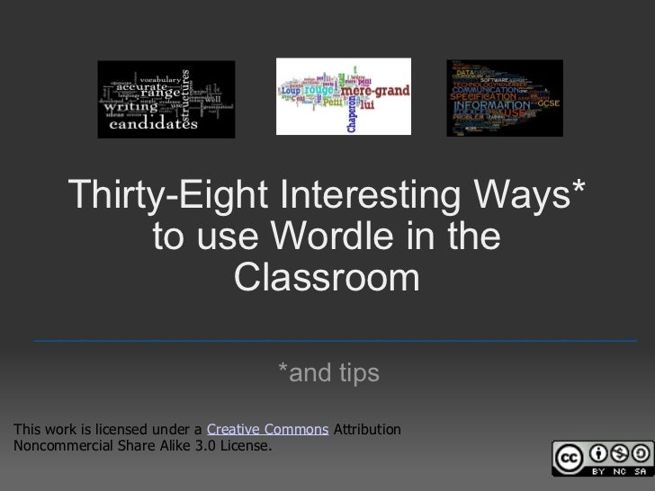 Thirty-Eight Interesting Ways* to use Wordle in the Classroom *and tips _________________________________________________ ...