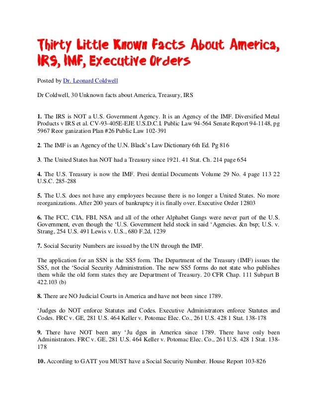 Thirty Little Known Facts About America,IRS, IMF, Executive OrdersPosted by Dr. Leonard ColdwellDr Coldwell, 30 Unknown fa...