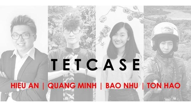 T E T C A S E HIEU AN | QUANG MINH | BAO NHU | TON HAO