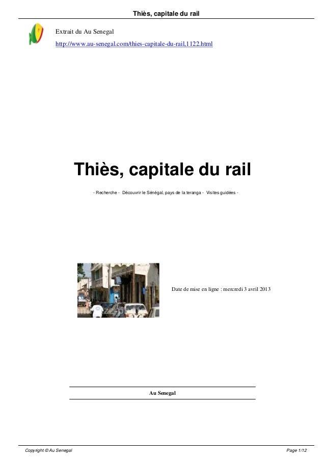 Thiès, capitale du rail Extrait du Au Senegal http://www.au-senegal.com/thies-capitale-du-rail,1122.html Thiès, capitale d...