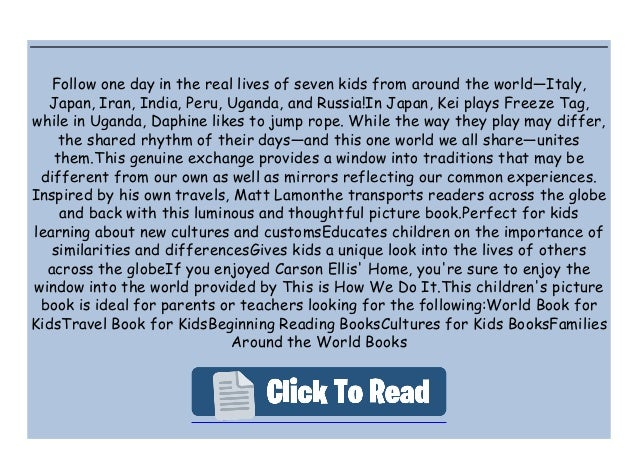Follow one day in the real lives of seven kids from around the world—Italy, Japan, Iran, India, Peru, Uganda, and Russia!I...