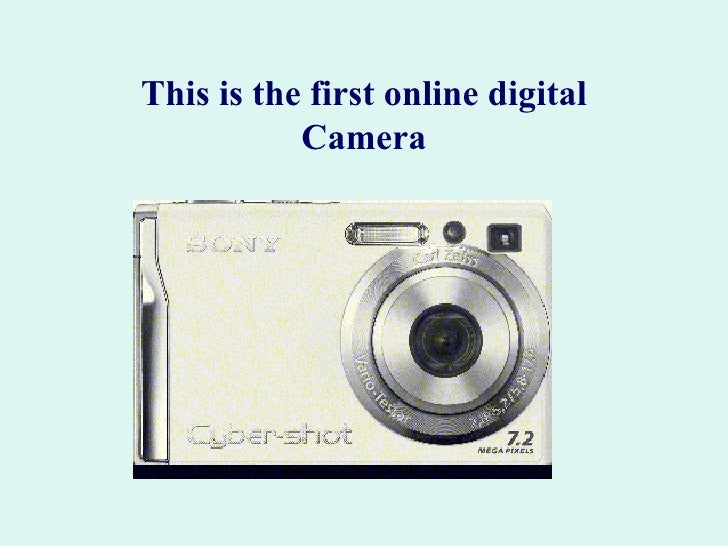 This is the first online digital Camera