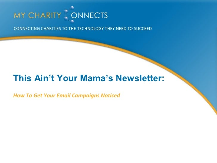 This Ain't Your Mama's Newsletter: How To Get Your Email Campaigns Noticed