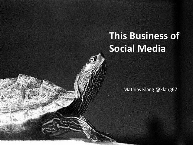 This Business of Social Media Mathias Klang @klang67