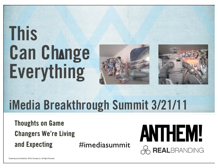 ThisCan Ch ngeEverythingiMedia Breakthrough Summit 3/21/11        Thoughts on Game        Changers We're Living        and...