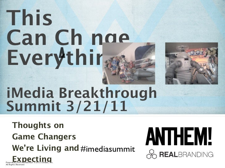 ThisCan Ch ngeEverythingiMedia BreakthroughSummit 3/21/11     Thoughts on     Game Changers     We're Living and #imediasu...