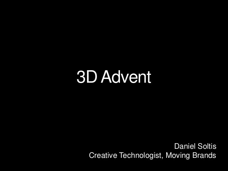 © Moving Brands® 2009   1                                   Moving Brands®Creativity fora moving world.          3D Advent...