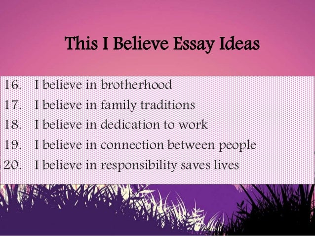 this i believe essay ideas i believe in a brand new day 6 this i believe essay ideas