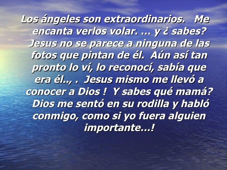 <ul><li>Los ángeles son extraordinarios.  Me encanta verlos volar. … y ¿ sabes? Jesus no se parece a ninguna de las fotos...