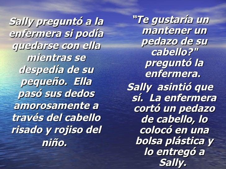 Sally preguntó a la enfermera si podía quedarse con ella mientras se despedía de su pequeño. Ella pasó sus dedos amorosam...