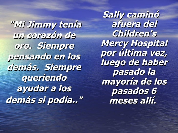 """""""Mi Jimmy tenía un corazón de oro. Siempre pensando en los demás. Siempre queriendo ayudar a los demás si podía..&q..."""