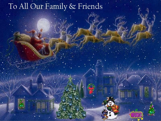 To All Our Family & Friends