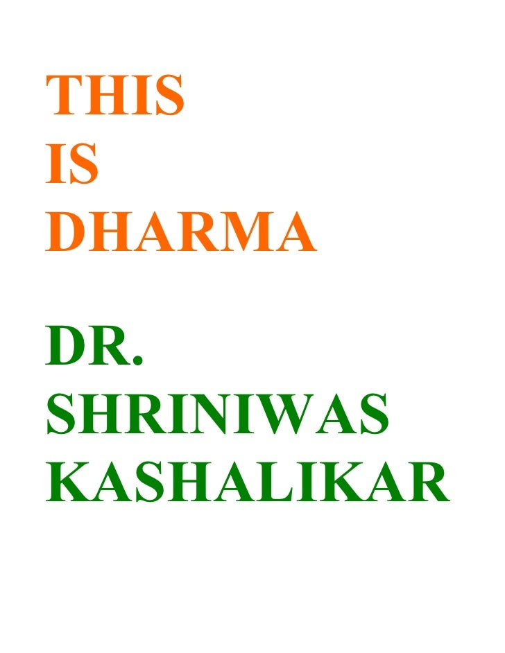THIS IS DHARMA DR. SHRINIWAS KASHALIKAR