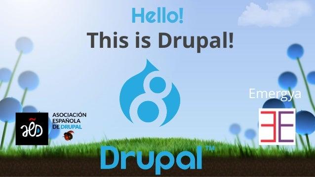 Hello! This is Drupal! Emergya