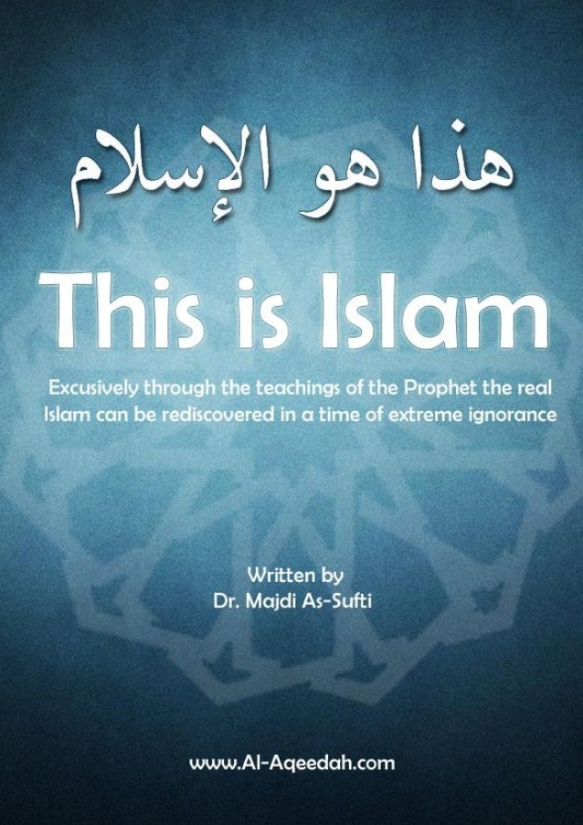 ‫هذا هو اإلسالم‬ This is Islām  ‫د.جمدى الصفىت‬ Dr. Majdī As-Suftī