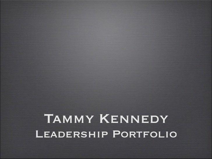 Tammy KennedyLeadership Portfolio