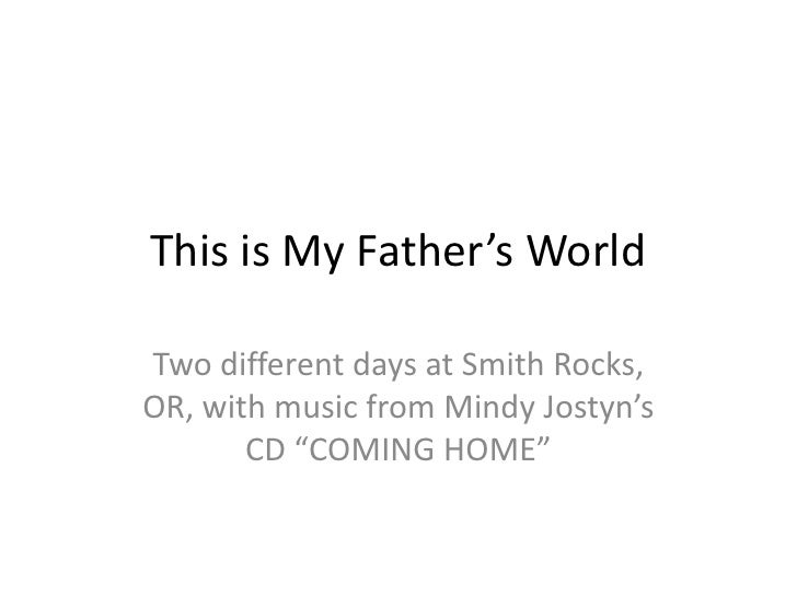 """This is My Father's World<br />Two different days at Smith Rocks, OR, with music from Mindy Jostyn's CD """"COMING HOME""""<br />"""