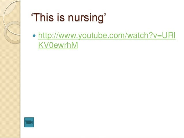 """This is nursing""  http://www.youtube.com/watch?v=URl KV0ewrhM"