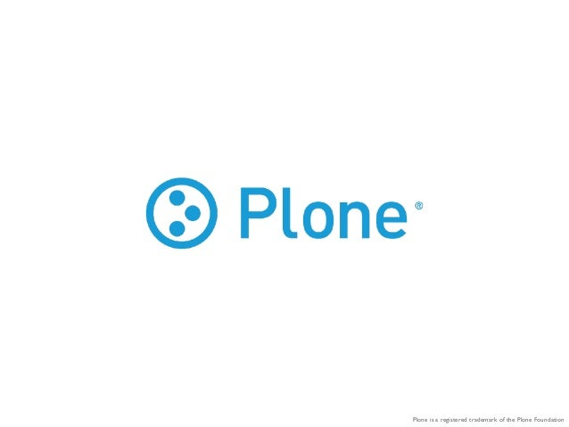 Plone is a registered trademark of the Plone Foundation