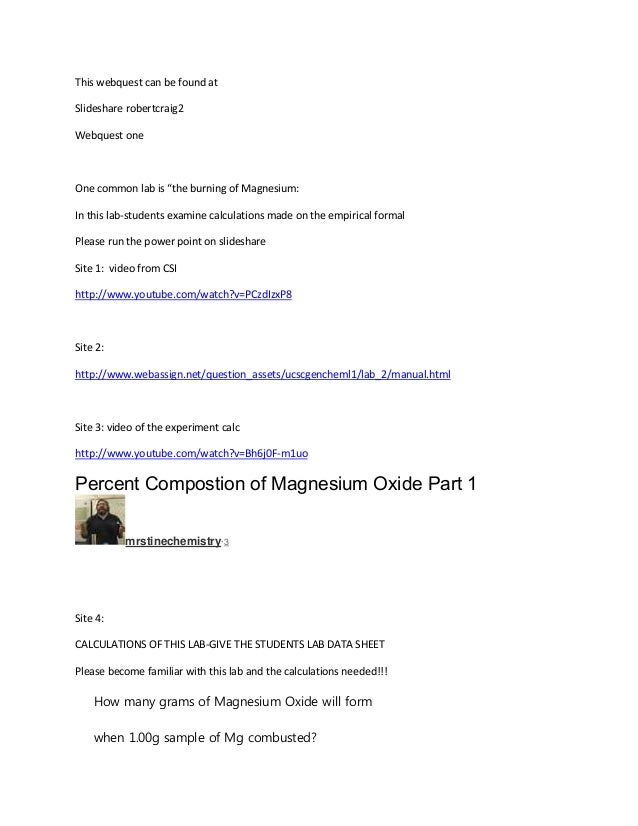 "This webquest can be found at Slideshare robertcraig2 Webquest one One common lab is ""the burning of Magnesium: In this la..."