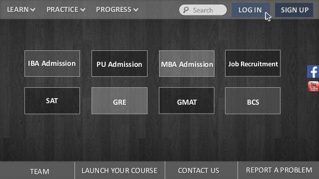 LEARN PRACTICE PROGRESS Search LOG IN SIGN UP IBA Admission PU Admission MBA Admission Job Recruitment SAT GRE GMAT BCS TE...