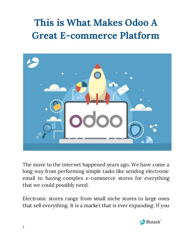 This is What Makes Odoo A Great E-commerce Platform The move to the internet happened years ago. We have come a    ...